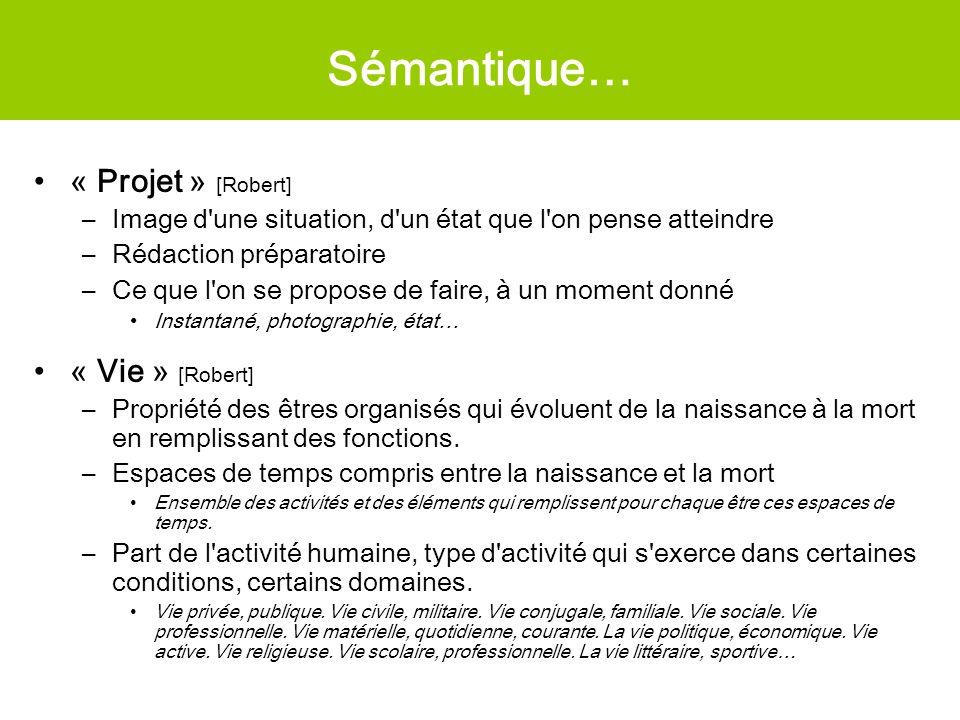 Sémantique… « Projet » [Robert] « Vie » [Robert]